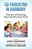 Co-Parenting in Harmony: The Art of Putting Your Child's Soul First