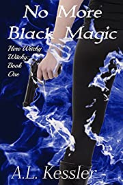 No More Black Magic (Here Witchy Witchy Book 1)