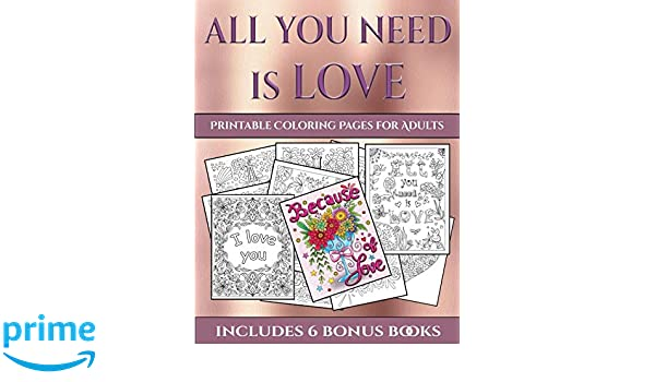 Printable Coloring Pages For Adults All You Need Is Love This