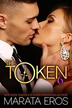 The Token (#6): Alpha Billionaire Dark Romance by [Eros, Marata]