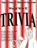 World War II Trivia, Fayth Dressel and Hannah Osborne, 0981489826