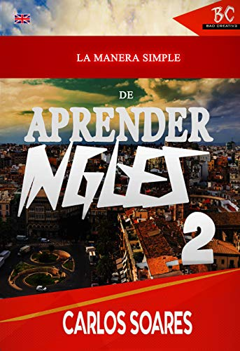 La Manera Simple de Aprender Inglés 2 (Spanish Edition) by [Soares, Carles