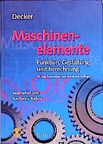 Maschinenelemente. Funktion, Gestaltung und Berechnung. Mit einem Tabellenband mit 325 Tabellen und Diagrammen sowie Berechnungssoftware auf CD-ROM.