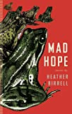 Mad Hope, Heather Birrell, 1552452581