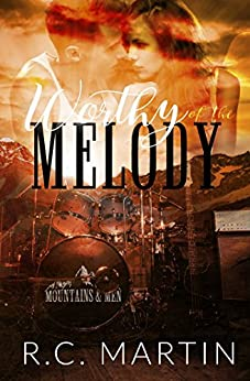 Worthy of the Melody (Mountains & Men Book 4) by [Martin, R.C.]