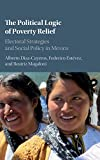 img - for The Political Logic of Poverty Relief: Electoral Strategies and Social Policy in Mexico (Cambridge Studies in Comparative Politics) book / textbook / text book