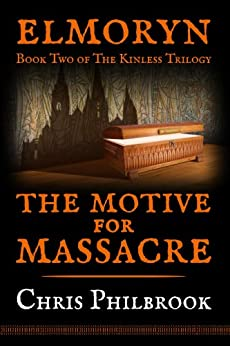 The Motive for Massacre (The Kinless Trilogy Book 2) by [Philbrook, Chris]