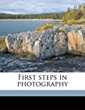 First Steps in Photography, J. C. H. Wallsgrove, 1177680866