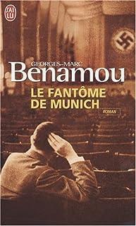 Le fantôme de Munich : roman, Benamou, Georges-Marc