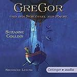 Gregor und der Schlüssel zur Macht (Underland Chronicles 2) | Suzanne Collins