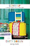 Empty Bobbin Sewing Studio - Cover Up: A Sewing Machine Cover Pattern