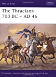 The Thracians 700 BC-AD 46, Christopher Webber, 1841763292
