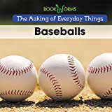 Baseballs (Bookworms: The Making of Everyday Things)