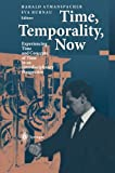 Time, Temporality, Now : Experiencing Time and Concepts of Time in an Interdisciplinary Perspective, , 3642645186