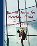 Bound down for Newfoundland, Chris LeGrow, 155081138X