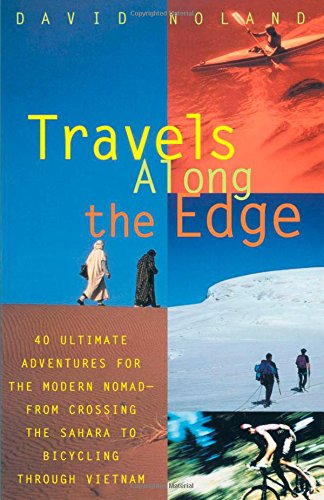 Travels Along the Edge: 40 Ultimate Adventures for the Modern Nomad--From Crossing the Sahara to Bicycling Through - Biking Maui Mountain