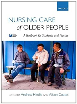 Book Nursing Care of Older People by Andrew Hindle (Editor), Alison Coates (Editor) › Visit Amazon's Alison Coates Page search results for this author Alison Coates (Editor) (10-Feb-2011)