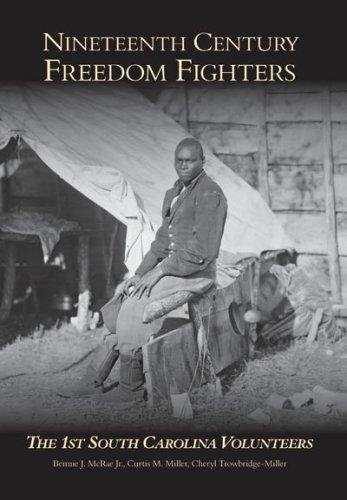 Nineteenth Century Freedom Fighters: The 1st South Carolina Volunteers (SC)