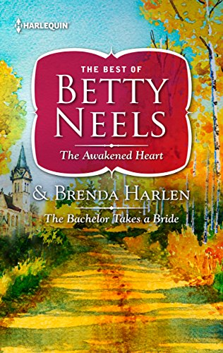 Collection Take Heart (The Awakened Heart & The Bachelor Takes a Bride (The Betty Neels Collection))