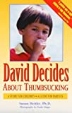 img - for David Decides About Thumbsucking: A Story for Children, a Guide for Parents by Heitler, Susan P H. D., Heitler, Susan M. (1996) Paperback book / textbook / text book