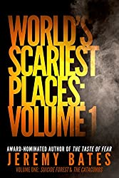 World's Scariest Places: Volume One (Suspense Horror Thriller & Mystery Novel): Occult & Supernatural Crime Series (Suicide Forest & The Catacombs) (English Edition)