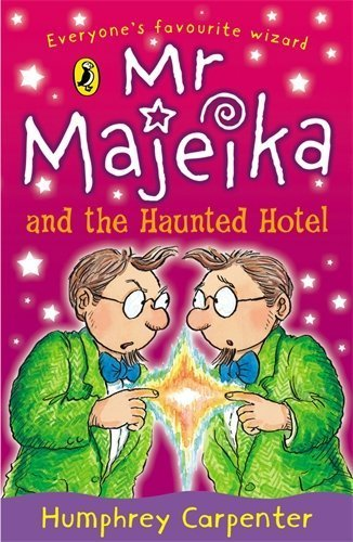 Mr Majeika and the Haunted Hotel by Humphrey Carpenter (1988-10-27)