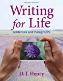 Writing for Life : Sentences and Paragraphs, Henry, D. J. and Dorling Kindersley Publishing Staff, 0321881877