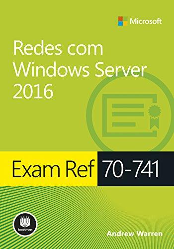 Exam ref 70-741 - Redes com Windows Server 2016 - Série Microsoft