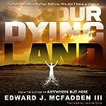 Our Dying Land | Edward J. McFadden III