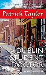 A Dublin Student Doctor: An Irish Country Novel (Irish Country Books Book 6)