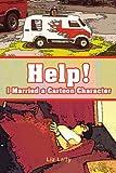 Help! I Married a Cartoon Character, Liz Lally, 059545223X