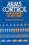 Arms Control: Management or Reform? (Chatham House Papers)