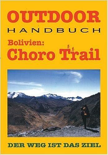 Bolivien: Choro Trail. Outdoorhandbuch.