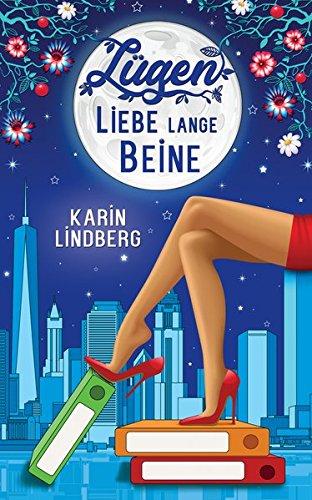 Lügen, Liebe, lange Beine: Liebesroman Taschenbuch – 14. Dezember 2017 Karin Lindberg Lügen BookRix 3743837455