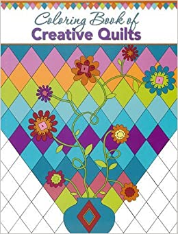 Amazon.com: Coloring Book of Creative Quilts (9781935726807 ... : creative quilts - Adamdwight.com