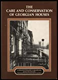 Care and Conservation of Georgian Houses, Andy Davey, 0851390978