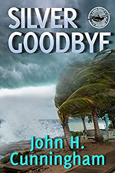 Silver Goodbye (A Buck Reilly Adventure Book 7) by [Cunningham, John H.]