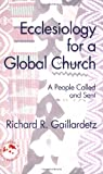 Ecclesiology for a Global Church, Richard R. Gaillardetz, 1570757690