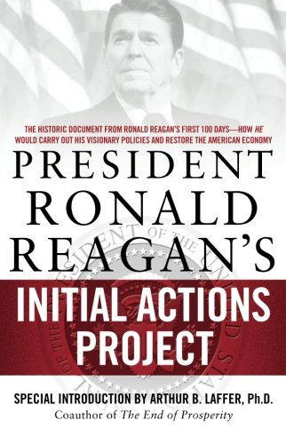 President Ronald Reagan's Initial Actions Project ()