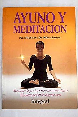 Ayuno y meditacion: Amazon.es: Integral: Libros