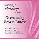 Overcoming Breast Cancer: Edgar Cayce Presleep Series | Edgar Cayce