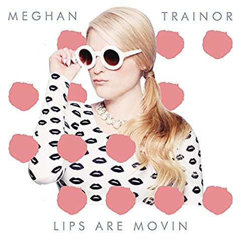 Lips Are Movin von Meghan Trainor