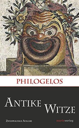 Philogelos: Antike Witze. Zweisprachige Ausgabe: griechisch und deutsch. (Kleine historische Reihe)