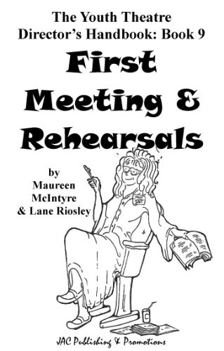 (First Meeting & Rehearsals (The Youth Theatre Director's Handbook Book 9))
