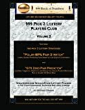 """999 Pick 3 Lottery Players Club Volume 2: Featuring """"Polar MPA Pair Stretch"""" and """"GT9 Zero Pair Predictor"""" Lottery Strategies"""