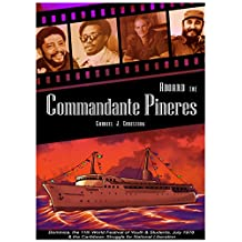 Aboard the Commandante Pineres: Dominica, The 11th World Festival of Youth & Students, Cuba July 1978, & the Caribbean Struggle for National Liberation