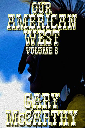 Our American West - Volume 3