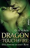 Dragon Touch • Dragon Fire: Zwei Romane in einem Band