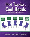 img - for Hot Topics, Cool Heads: A Handbook for Civil Dialogue book / textbook / text book