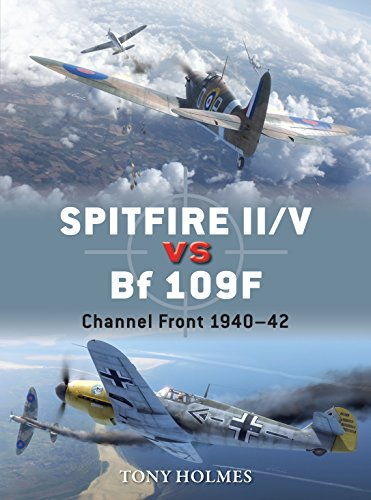 (Spitfire II/V vs Bf 109F: Channel Front 1940-42 (Duel Book 67))